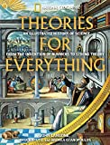 Langone, John: Theories for Everything: An Illustrated History of Science From the Invention of Numbers to String Theory