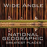 Protzman, Ferdinand: Wide Angle: National Geographic Greatest Places
