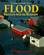 Flood: Wrestling With The Mississippi by…