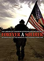 Forever a Soldier: Unforgettable Stories of…