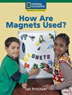 How Are Magnets Used? by Jan Pritchett