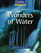 Wonders of Water (Earth Science) by Nancy…