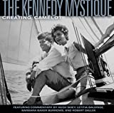 Goodman, Jon: The Kennedy Mystique: Creating Camelot