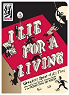 I Lie for a Living: Greatest Spies of All…