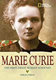 Steele, Philip: Marie Curie: The Woman Who Changed the Course of Science