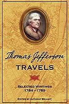 Thomas Jefferson Travels: Selected Writings,…