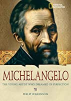 World History Biographies: Michelangelo: The…