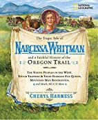 The Tragic Tale of Narcissa Whitman and a…