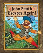 John Smith Escapes Again! by Rosalyn…