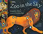 Zoo in the Sky: A Book of Animal…