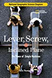 Thompson, Gare: Science Chapters: Lever, Screw, and Inclined Plane: The Power of Simple Machines