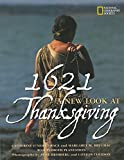 Grace, Catherine O'Neill: 1621: A New Look at Thanksgiving