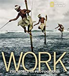 Work: The World in Photographs by Ferdinand…