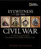 Eyewitness to the Civil War by Steve Hyslop