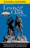 Schmidt, Thomas: National Geographic Guide to the Lewis &amp; Clark Trail