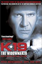 K-19 THE WIDOWMAKER: The Secret Story of The…