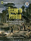 Simon, Barbara Brooks: Escape to Freedom: The Underground Railroad Adventures of Callie and William