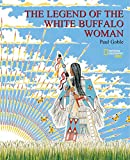 Goble, Paul: The Legend of the White Buffalo Woman