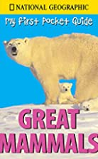 My First Pocket Guide: Great Mammals by…