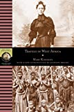 mary KINGSLEY: Travels in West Africa (National Geographic Adventure Classics)