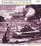 Allen, Thomas B.: Remember Pearl Harbor: Japanese And American Survivors Tell Their Stories