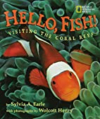 Hello, Fish!: Visiting The Coral Reef by…