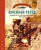 Railroad Fever: Building the…