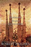 Hughes, Robert: Barcelona the Great Enchantress