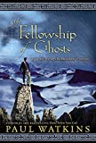 Watkins, Paul: The Fellowship of Ghosts: A Journey Through the Mountains of Norway