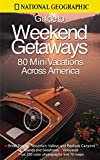 National Geographic Society Staff: National Geographic Guide to Weekend Getaways