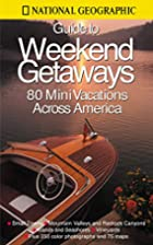 National Geographic Guide to Great Weekend…