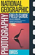 National Geographic Photography Field Guide:…
