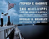 Ambrose, Stephen E.: The Mississippi and the Making of a Nation: From the Louisiana Purchase to Today