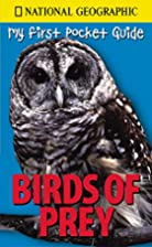 My First Pocket Guide: Birds of Prey by Amy…