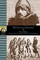 My Life as an Explorer by Sven Hedin
