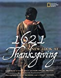 Catherine O'Neill Grace: 1621: A New Look at Thanksgiving