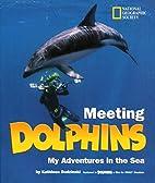 Meeting Dolphins by Kathleen Dudzinski