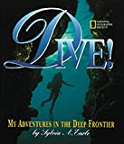 Earle, Sylvia A.: Dive: My Adventures in the Deep Frontier