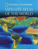 National Geographic Society Staff: Satellite Atlas of the World