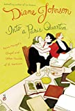 Johnson, Diane: Into a Paris Quartier: Reine Margot&#39;s Chapel and Other Haunts of St.-Germain