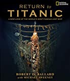 Ballard, Robert D.: Return to Titanic