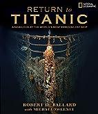 Return to Titanic by Robert D. Ballard
