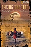 Viola, Herman J.: Facing the Lion: Growing Up Maasai on the African Savanna