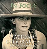 National Geographic Society (U.S.): In Focus: National Geographic Greatest Portraits
