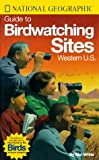 White, Mel, 1950: National Geographic Guide to Birdwatching Sites: Western U.S.