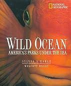 Wild Ocean by Sylvia Earle