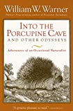 Warner, William W.: Into the Porcupine Cave and Other Odysseys : Adventures of an Occasional Naturalist