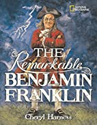 The Remarkable Benjamin Franklin (National…
