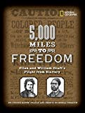Fradin, Dennis Brindell: 5,000 Miles to Freedom: Ellen And William Craft's Flight from Slavery