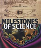 Suplee, Curt: Milestones of Science : The History of Humankind's Greatest Ideas